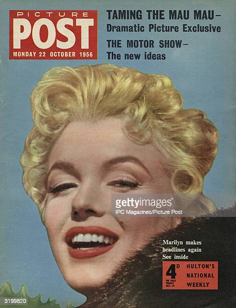 American actress Marilyn Monroe livens up the cover of Picture Post magazine The headlines above read 'Taming the Mau Mau' and 'The Motor Show'...