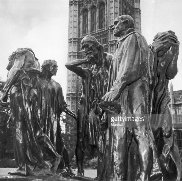 Rodin's group of figures called 'The Burghers of Calais' representing the six citizens of Calais who surrendered to King Edward III in 1347 to save...