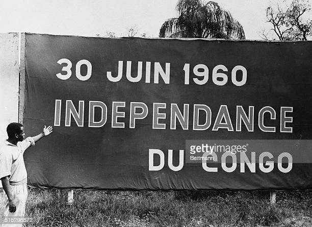 3/29/1960Leopoldville Belgian Congo As this huge banner testifies independence is virtually at hand for the Belgian Congo The target date is June 30...