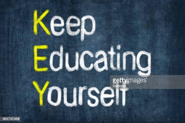 KEY acronym - KEEP EDUCATING YOURSELF