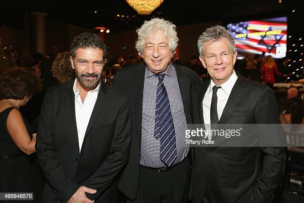 Actor Antonio Banderas producer Avi Lerner and record producer David Foster attend Friends Of The Israel Defense Forces Western Region Gala at The...