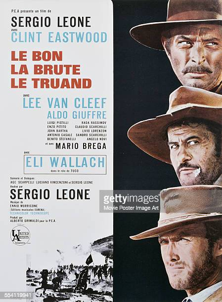 Actors Clint Eastwood, Eli Wallach and Lee Van Cleef appear on a French poster for the 1966 film 'The Good, The Bad And The Ugly' entitled 'Le Bon,...