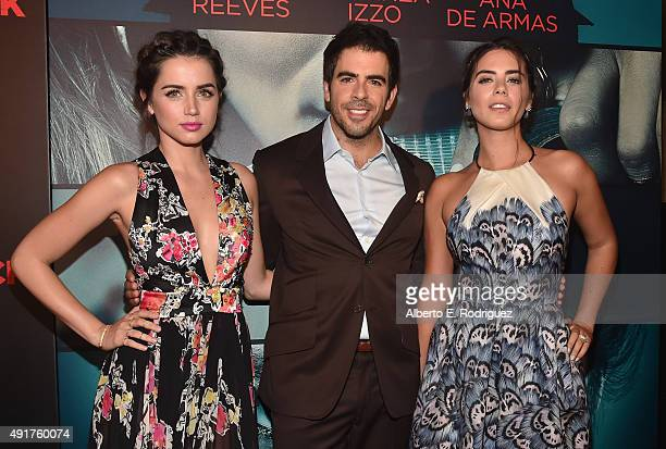 Actress Ana de Armas director Eli Roth and actress Lorenza Izzo attend the premiere of Lionsgate's 'Knock Knock' at TCL Chinese 6 Theatres on October...