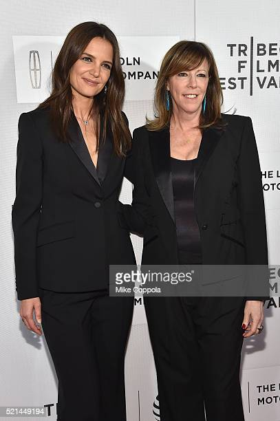 Actress and director Katie Holmes and Tribeca Festival CoFounder Jane Rosenthal attend the All We Had Premiere during the 2016 Tribeca Film Festival...