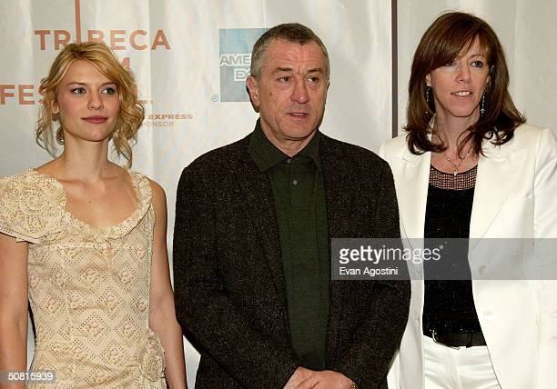 Actress Claire Danes Tribeca Film Festival cofounders Robert De Niro and Jane Rosenthal poses at the Gala Premiere of 'Stage Beauty' during the 2004...
