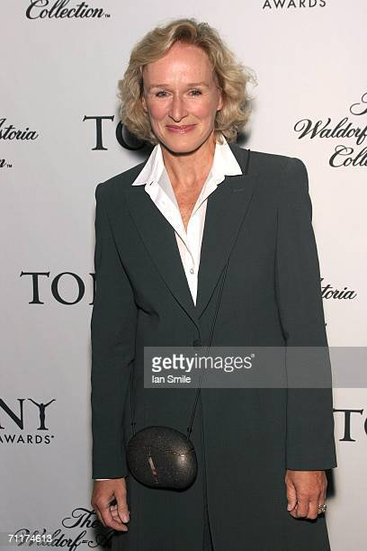 Actress Glenn Close poses at The Tony Awards Honor Presenters And Nominees at the Waldorf Astoria on June 10 2006 in New York