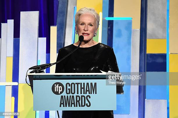 Actress Glenn Close speaks onstage during the 25th Annual Gotham Independent Film Awards at Cipriani Wall Street on November 30 2015 in New York City