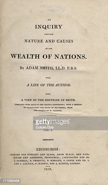 Adam Smith 's 'An inquiry into the nature and causes of the Wealth of Nations' Vol1 Titlepage to 1819 edition published in Edinburgh First published...