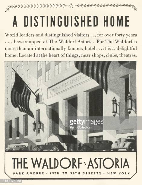 Advertisement for the Waldorf-Astoria Hotel in New York, 1934. 'A Distinguished Home: World leaders and distinguished visitors...for over forty...