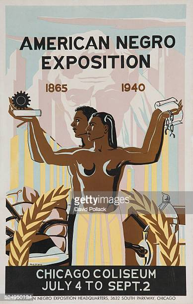 Advertising poster promoting the American Negro Exposition July 4 to September 2 1940 African American man and woman holding up the broken shackles...