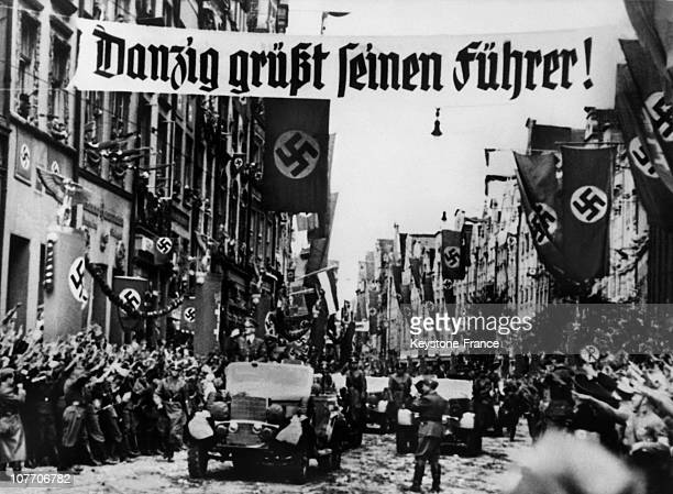 After The Invasion Of Poland In Early September 1939 Hitler Parade In The Streets Of The City Of Danzig Schedule By The Third Reich