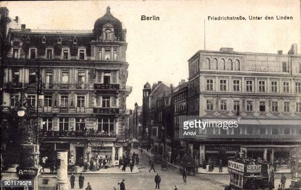 Ak Berlin, Friedrichstraße, Unter den Linden, Hotel Bauer, Kranzler