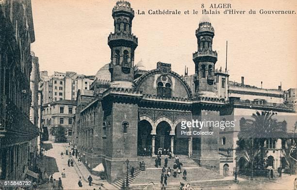 Alger La Cathédrale et la Palais d'Hiver du Gouverneur' circa 1900 The cathedral and the Governments Winter Palace Artist Unknown