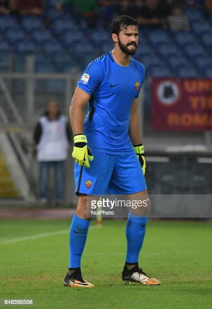 Alisson Becker during the Italian Serie A football match between AS Roma and FC Hellas Verona at the Olympic Stadium in Rome on september 16 2017