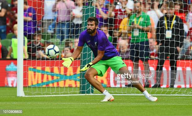 Alisson Becker of Liverpool before the pre season friendly match between Liverpool and Napoli at Aviva Stadium on August 4 2018 in Dublin Ireland