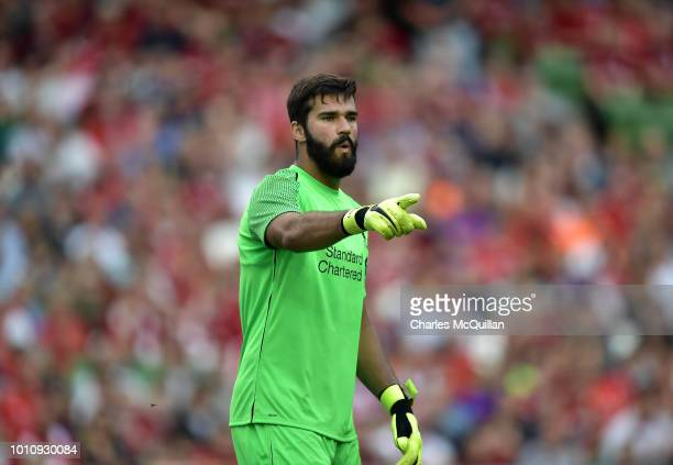 Alisson Becker of Liverpool during the international friendly game between Liverpool and Napoli at Aviva Stadium on August 4 2018 in Dublin Ireland