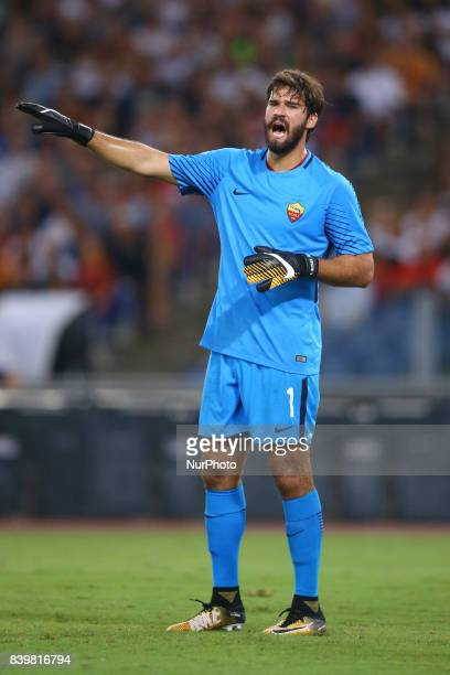 Alisson Becker of Roma during the Serie A match between AS Roma and FC Internazionale on August 26 2017 in Rome Italy