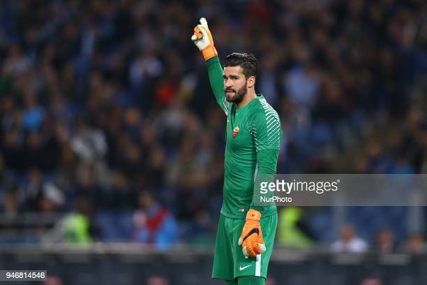 Alisson Becker of Roma during the serie A match between SS Lazio and AS Roma at Stadio Olimpico on April 15 2018 in Rome Italy
