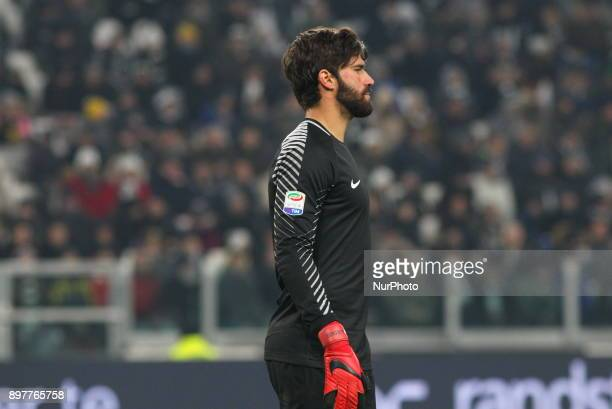 Alisson during the Series A football match between Juventus FC and AS Roma at Allianz Stadium on 23 December 2017 in Turin Italy Juventus won 10 over...