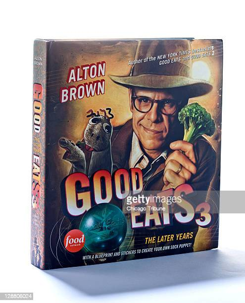 Alton Brown set out to make his Good Eats show about making regular dishes better and puts some of those recipes in his cookbook Good Eats 3