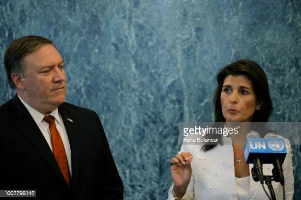 Ambassador to the UN Nikki Haley speaks to members of the media next to US Secretary of State Mike Pompeo at the UN headquarters on July 20 2018 in...