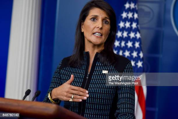 S Ambassador to the United Nations Nikki Haley participates in a press briefing in the Press Briefing Room of the White House on Friday September 15...