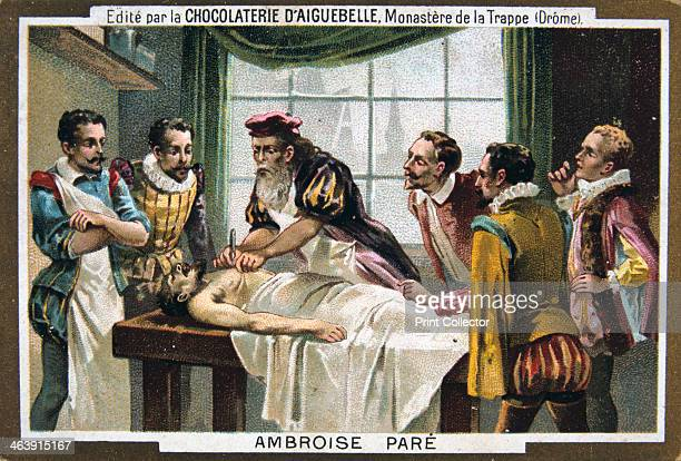 Ambroise Pare 16thcentury French military surgeon Ambrose Pare is widely regarded as the father of modern surgical practice Card from a series...
