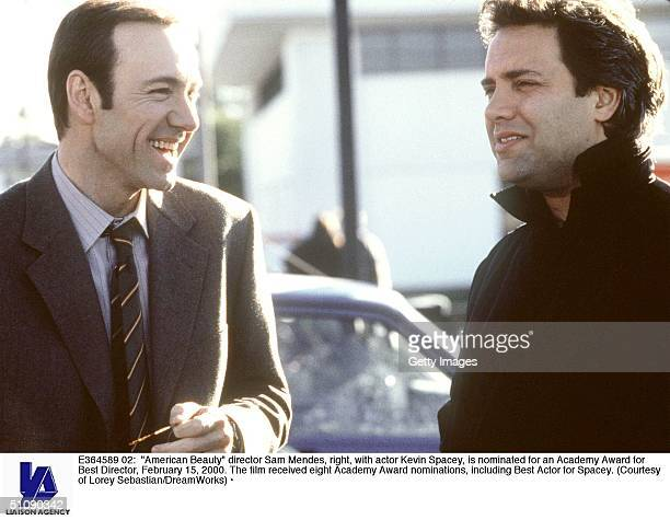 'American Beauty' Director Sam Mendes Right With Actor Kevin Spacey Is Nominated For An Academy Award For Best Director February 15 2000 The Film...
