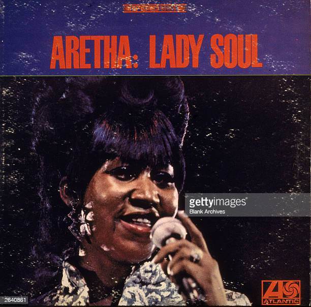 American soul singer Aretha Franklin's album cover for the Atlantic Records' LP 'Aretha Franklin: Lady Soul,' 1968.