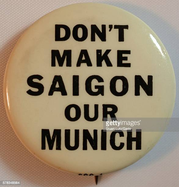 An antiVietnam War protest pin that reads 'Don't make Saigon our Munich' 1968