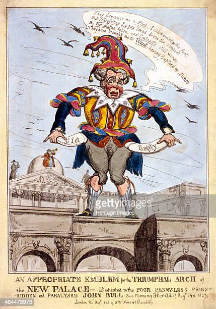 An appropriate emblem for the triumphal arch of the new palace dedicated to the poor pennylesspriestridden and paralysed John Bull 1829 showing John...