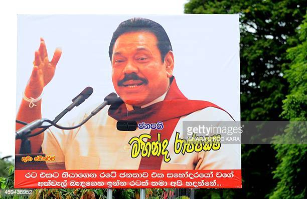 An election campaign billboard of President Mahinda Rajapakse is pictured in the capital Colombo on November 23 after he called a snap re-election...