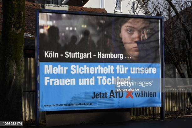 An election poster of the Alternative for Germany party that reads Mehr Sicherheit fuer unsere Frauen und Toechter in Goeppingen Germany 6 March 2016...