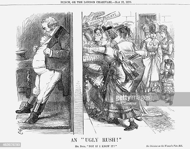 'An Ugly Rush' 1870 Woman's Vote Bill A stout John Bull the representative of the British people or in this case British men puts his back to the...