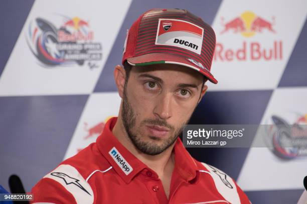 Andrea Dovizioso of Italy and Ducati Team looks on during the press conference during the MotoGp Red Bull US Grand Prix of The Americas Previews at...