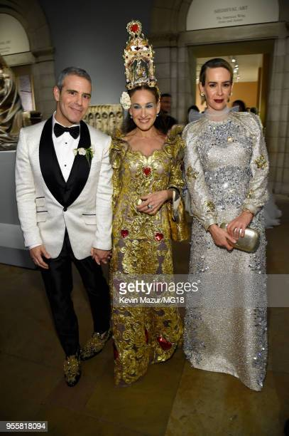 Andy Cohen Sarah Jessica Parker and Sarah Paulson attend the Heavenly Bodies Fashion The Catholic Imagination Costume Institute Gala at The...