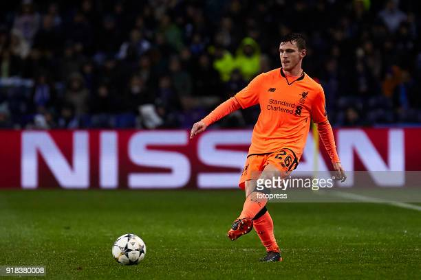 Andy Robertson of Liverpool FC in action during the UEFA Champions League Round of 16 First Leg match between FC Porto and Liverpool FC at Estadio do...