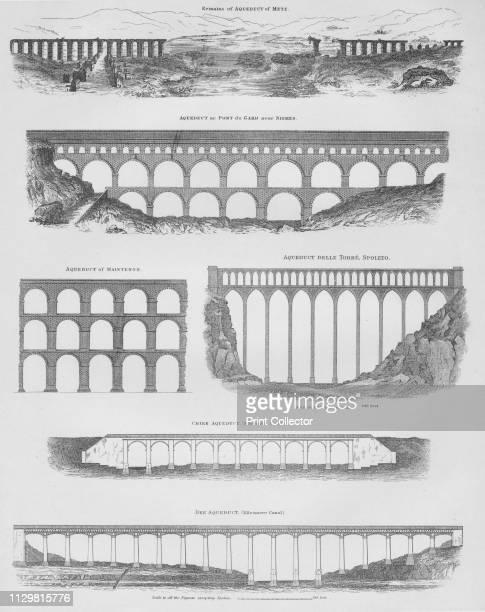 Aqueducts, 1889. 'Remains of Aqueduct of Metz [France, Roman]; Aqueduct of Pont du Gard near Nismes [over the River Gardon near Nîmes, France,...