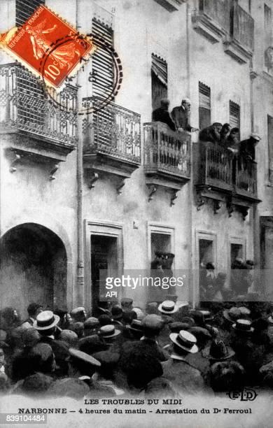 Arrestation d'Ernest Ferroul le maire de Narbonne le 19 juin 1907 pendant la révolte des vignerons de 1907 dans l'Aude en France