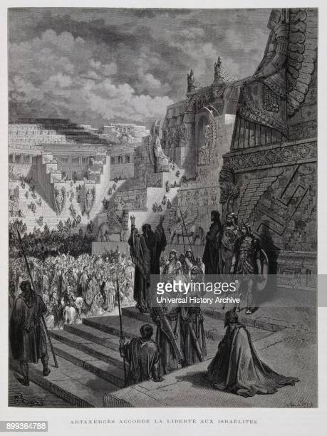 Artaxerxes grants freedom to the Jews in Persia Illustration from the Dore Bible 1866 In 1866 the French artist and illustrator Gustave Doré...