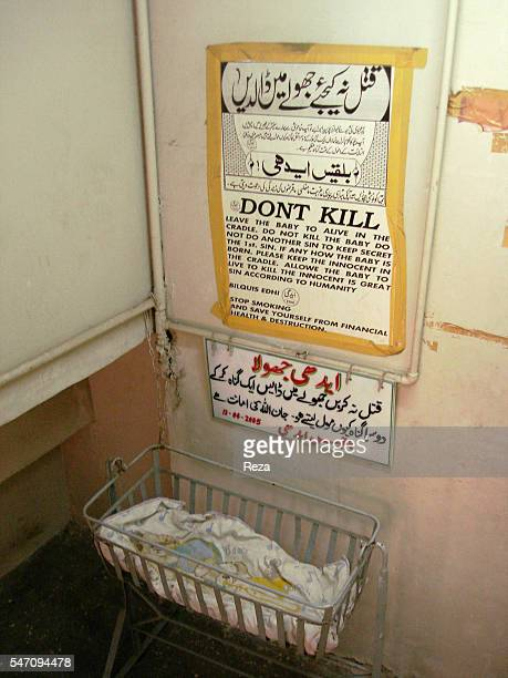 At most of Edhi Centres 'Jhoolas' are installed beneath a sign reading 'Don't Kill' and 'Leave the baby to live in the cradle' where unwanted infants...