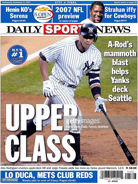 Back page of the Daily News from Sept 5 Headline reads 'Upper Class' Arod's mammoth blast helps Yanks deck Seattle photo shows Alex Rodriguez