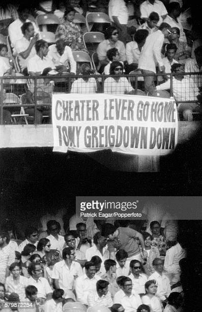 A banner in the crowd protests at the tactics of England bowler John Lever who had been reported for carrying a strip of gauze impregnated with...