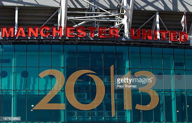 A 20/13 banner is displayed outside the home Manchester United FC at Old Trafford on May 2 2013 in Manchester England Manchester United are...