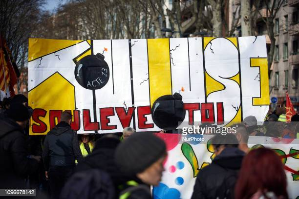 A banner reads 'Act XIII Toulouse Rise up 'Act XIII dubbed 'Civil disobediencequot' of the Yellow Vest movement begun peacefully but the protest...
