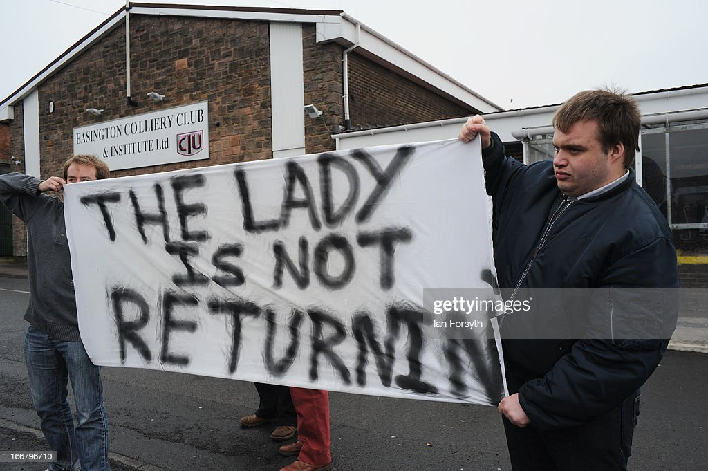 Banners are displayed outside Easington Colliery Club and Institute by former miners on the 20th anniversary of the closure of the colliery on April 17, 2013 in Easington, England. Former miners and their families are today holding a commemoration party for the closure of the pit at Easington Colliery; coinciding with the ceremonial funeral for Baroness Thatcher, who took on the mining union during the miners' strike which ultimately led to the closure of the mines and the loss of jobs. Dignitaries from around the world today join Queen Elizabeth II and Prince Philip, Duke of Edinburgh as the United Kingdom pays tribute to former Prime Minster Baroness Thatcher during a Ceremonial funeral with military honours at St Paul's Cathedral. Lady Thatcher, who died last week, was the first British female Prime Minister and served from 1979 to 1990.