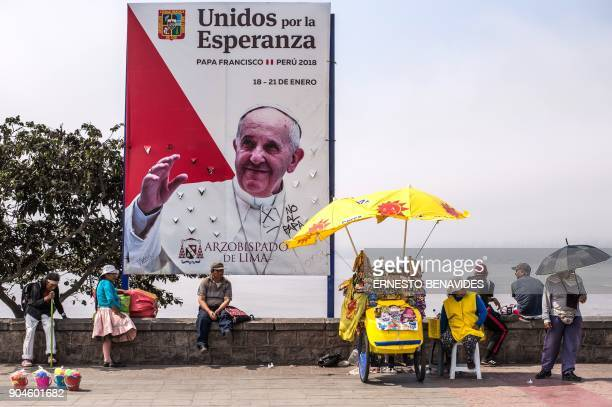 TOPSHOT Banners welcoming Pope Francis to Peru are seen in Lima on January 13 2018 Pope Francis will visit the cities of Puerto Maldonado Trujillo...