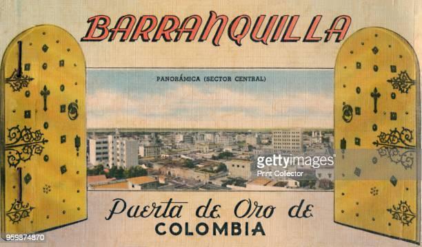 Barranquilla - Puerta de Oro De Colombia', circa 1940s. From Barranquilla. [Raul de la Espriella B., Barranquilla]. Artist Unknown.