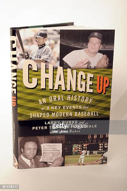 Baseball View of CHANGE UP AN ORAL HISTORY OF 8 KEY EVENTS THAT SHAPED MODERN BASEBALL book by Larry Burke and Peter Thomas Fornatale with Jim Baker...