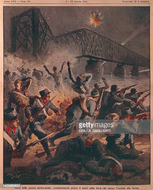 Beginning of the First World War between Austria and Serbia Fighting near the bridge over the Sava river Illustrator Achille Beltrame from La...